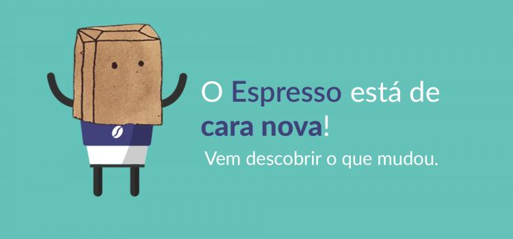 Atualização no Espresso: estamos de cara nova!
